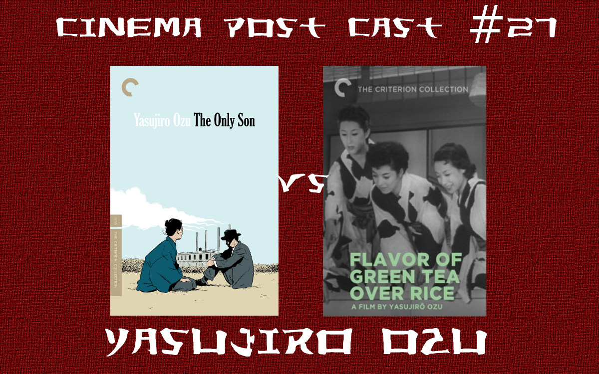 Cinema Post Cast #27: Yasujiro Ozu