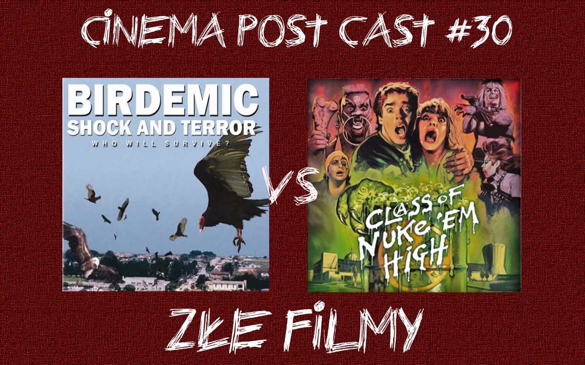 "Cinema Post Cast #30: Złe filmy – ""Ptakodemia"" vs ""Napromieniowana klasa"""