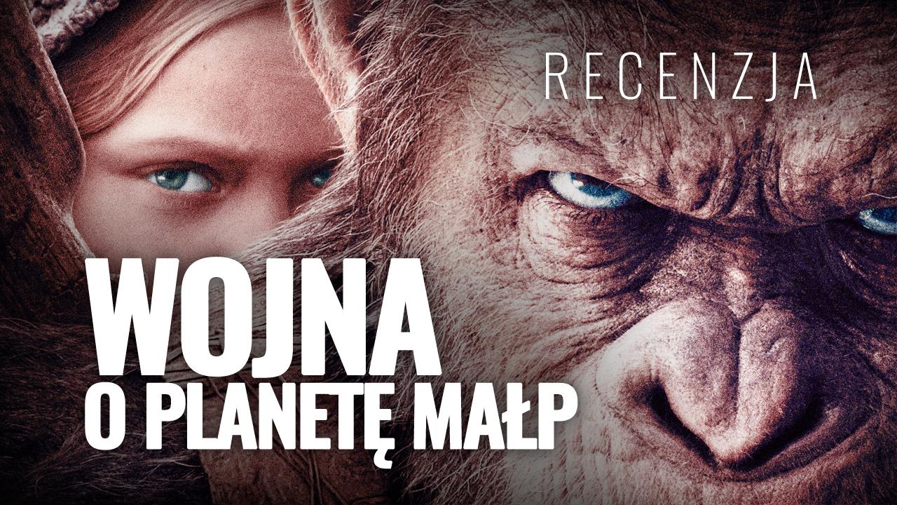 Piękne, brudne małpy! Wojna o Planetę Małp (2017) – Recenzja przedpremierowa!