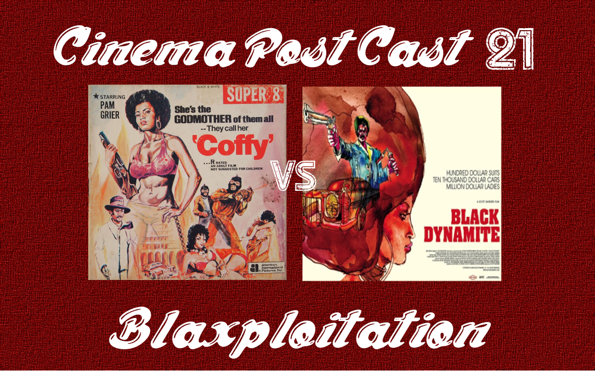 Cinema Post Cast #21: Blaxploitation