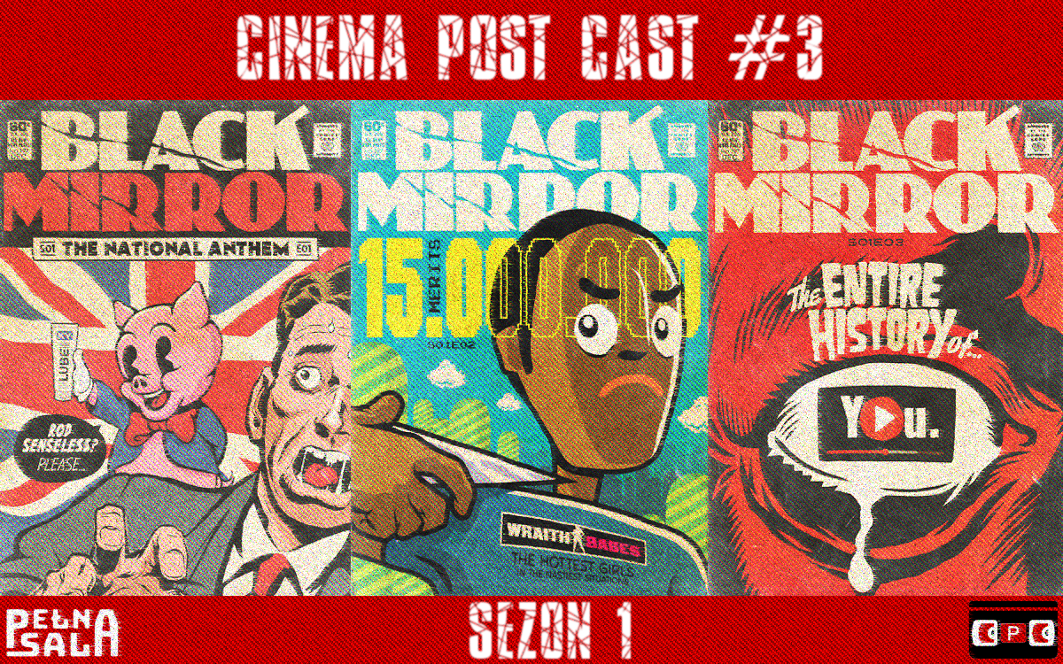 "Cinema Post Cast #3 ""Black Mirror"" sezon 1"