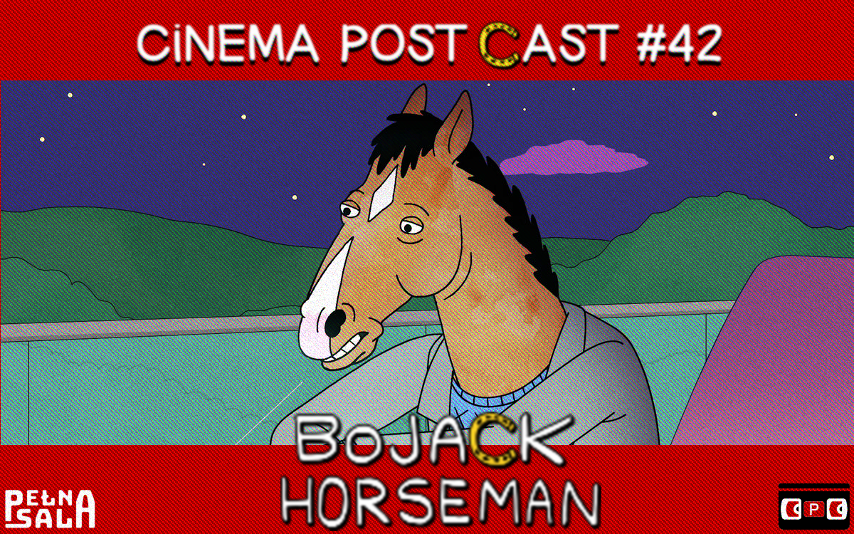 Cinema Post Cast #42: BoJack Horseman