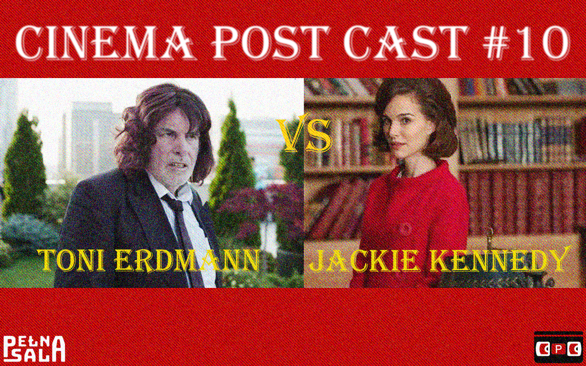 Cinema Post Cast #10: Toni Erdmann vs Jackie