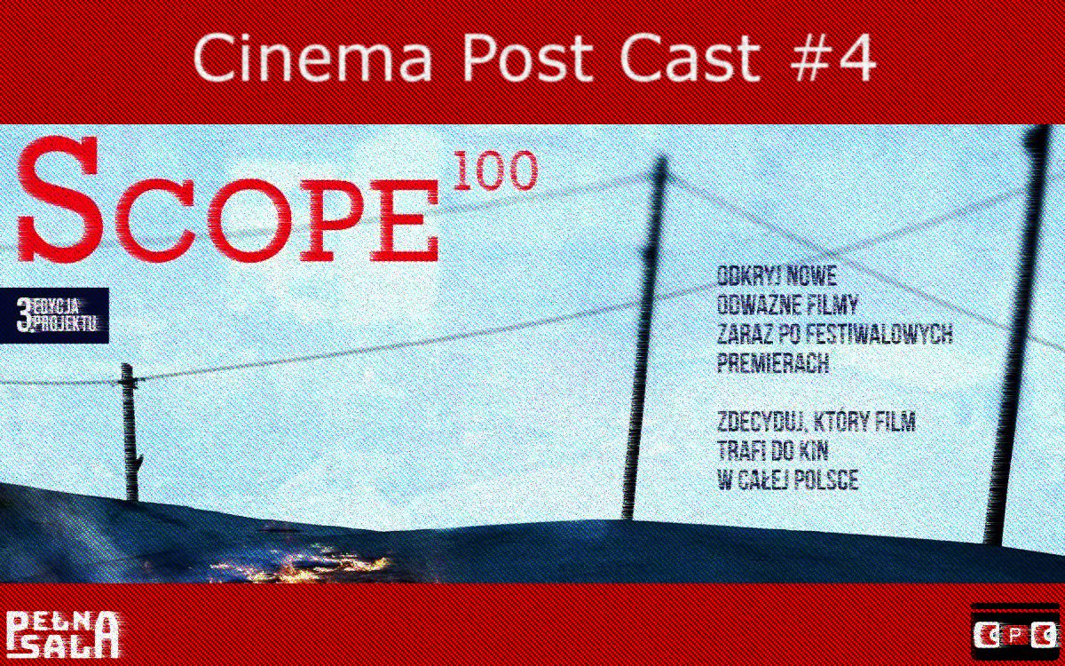 Cinema Post Cast #4: Scope 100