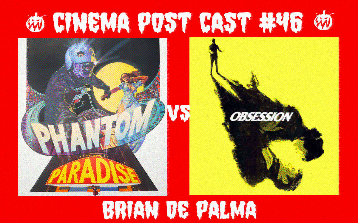 "Cinema Post Cast #46: Brian De Palma – ""Upiór z raju"" vs ""Obsesja"""