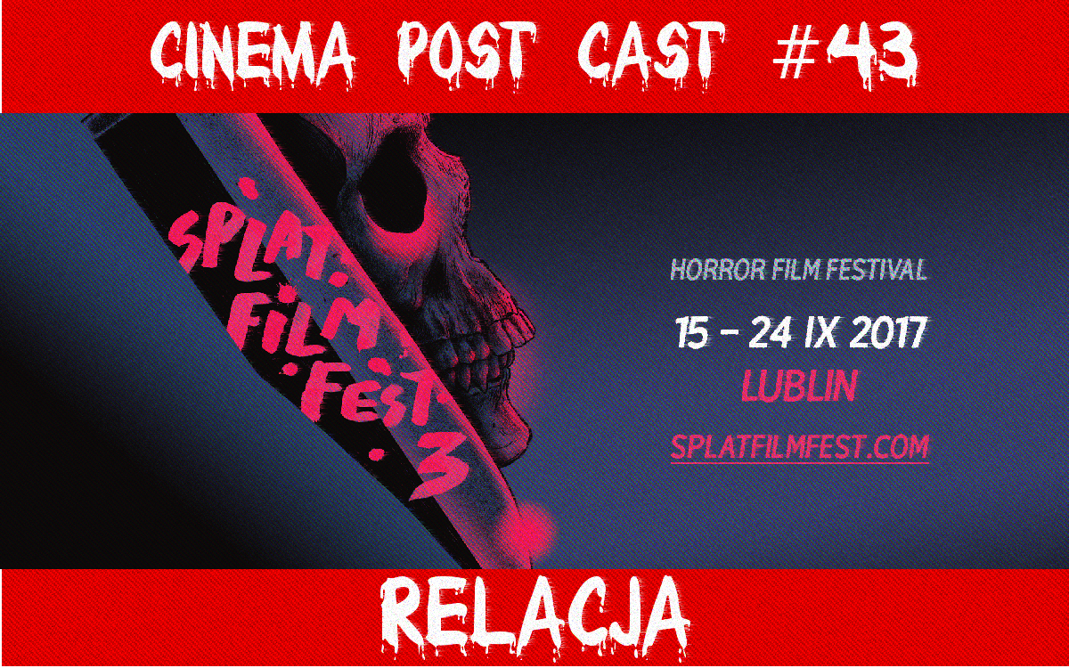 Cinema Post Cast #43: Splat! Film Fest 3 – relacja