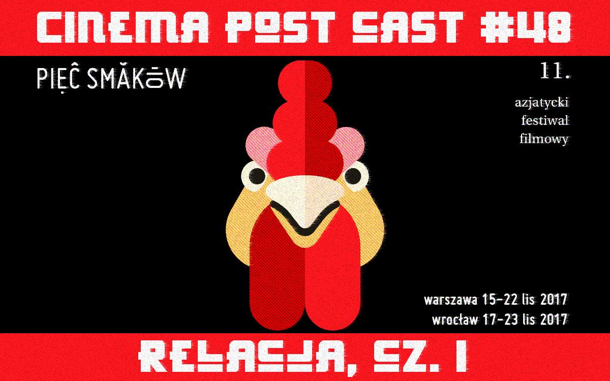 Cinema Post Cast #48: 11. Pięć Smaków – relacja, cz. I