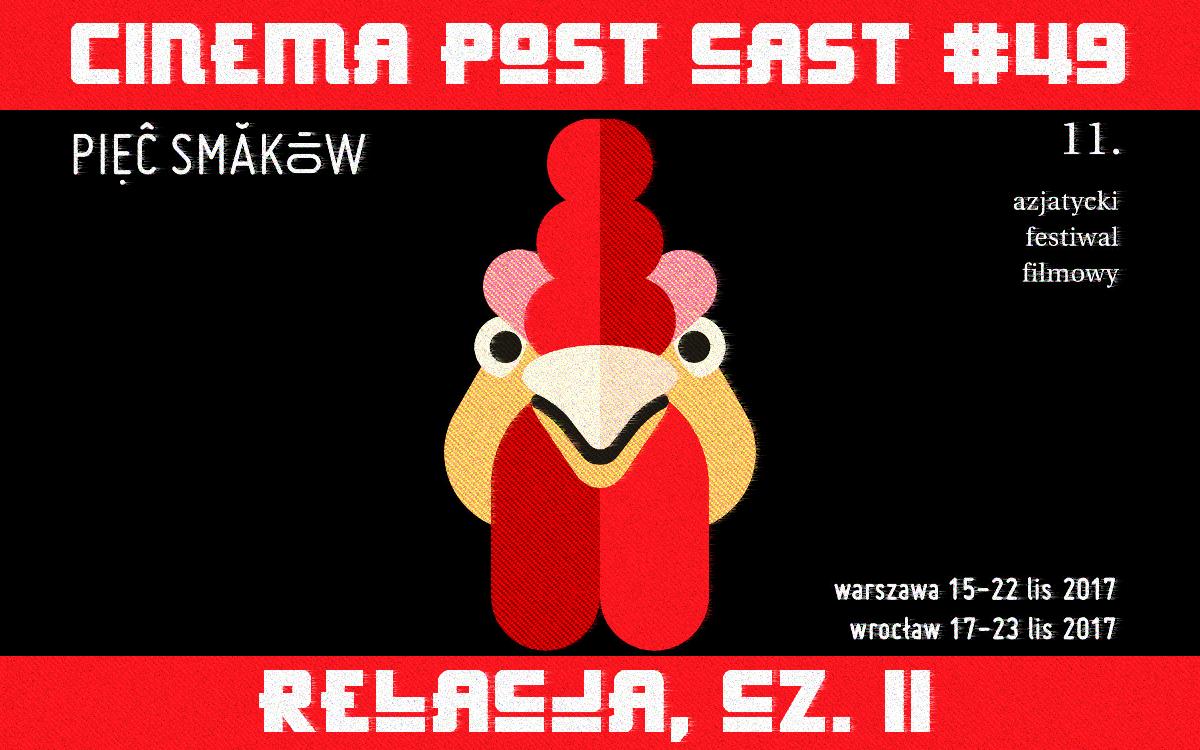 Cinema Post Cast #49: 11. Pięć Smaków – relacja, cz. II