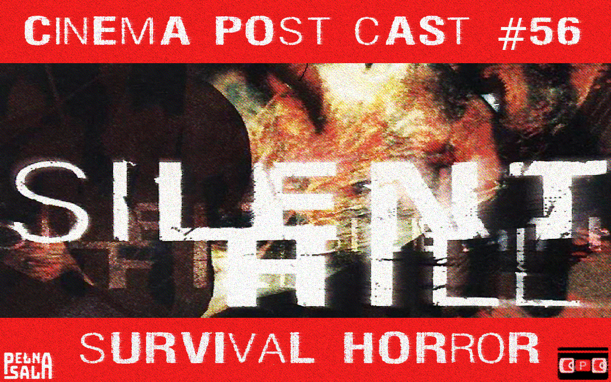 Cinema Post Cast #56: Silent Hill