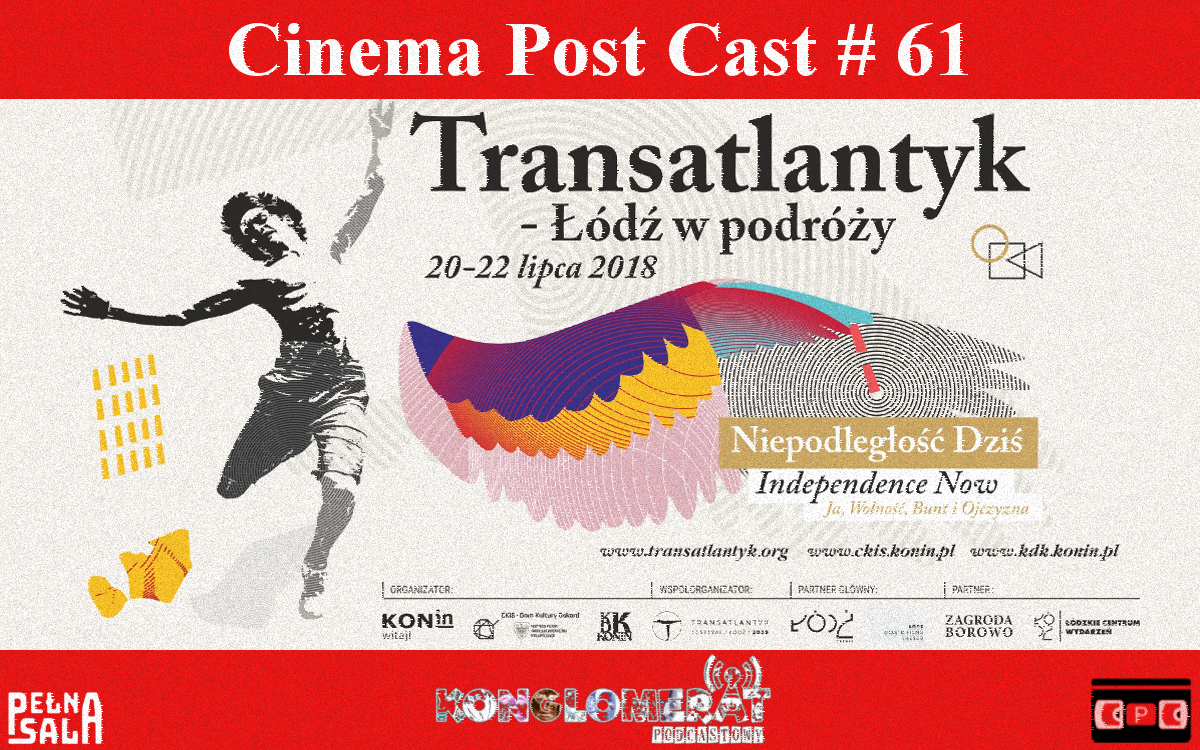 Transatlantyk Festival 2018 – Cinema Post Cast #61