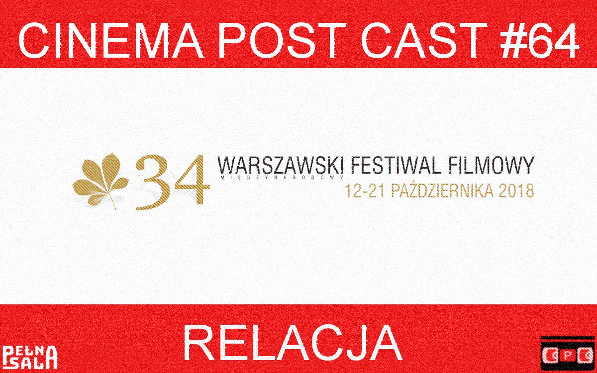 Cinema Post Cast #64: 34. Warszawski Festiwal Filmowy – relacja