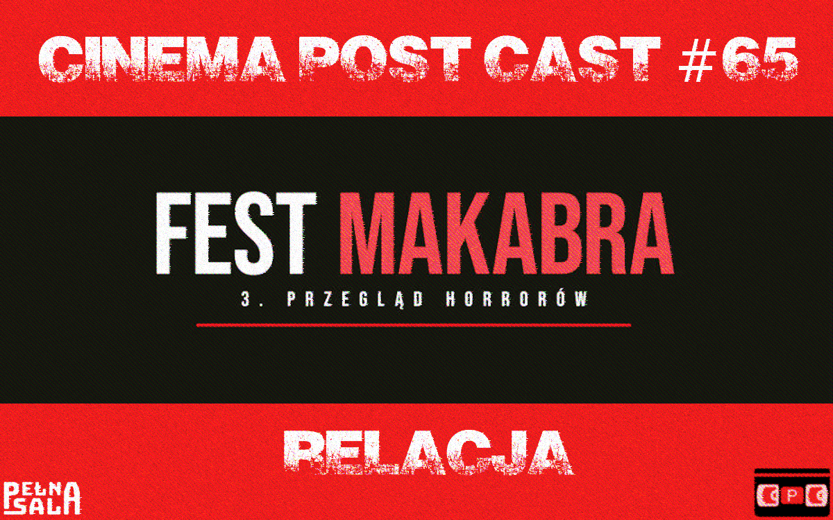 Cinema Post Cast #65 – Fest Makabra 3