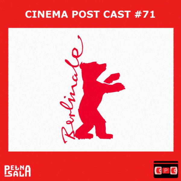 Cinema Post Cast #71: Berlinale 2019