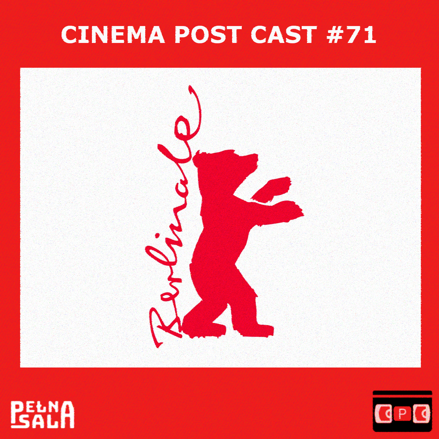 Cinema Post Cast #71: Berlinale 2019