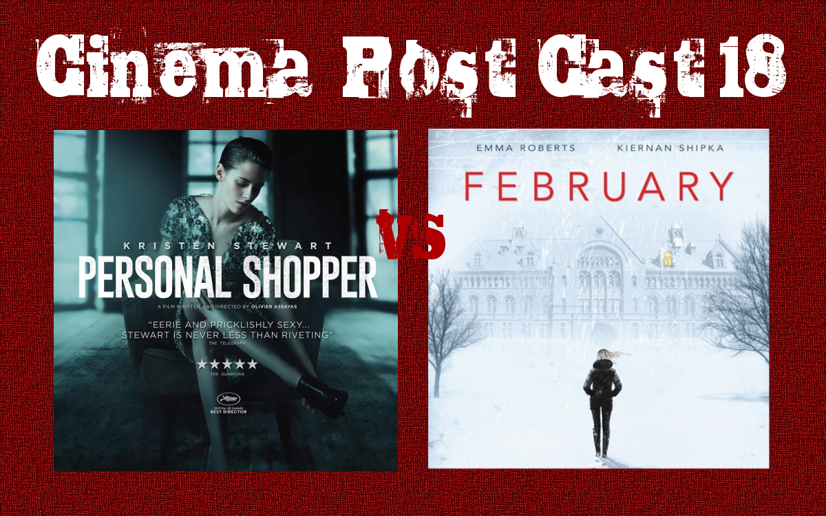 "Cinema Post Cast #18: ""Personal Shopper"" vs ""Zło we mnie"""