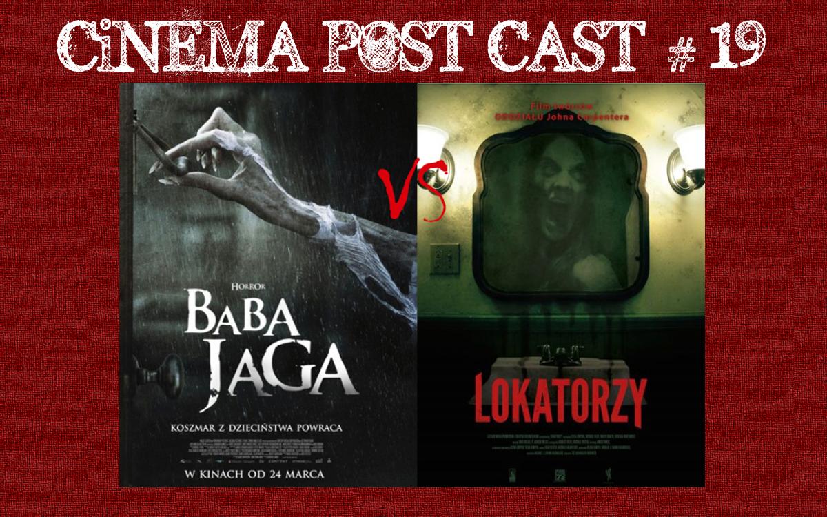 "Cinema Post Cast #19: ""Baba Jaga"" vs ""Lokatorzy"""