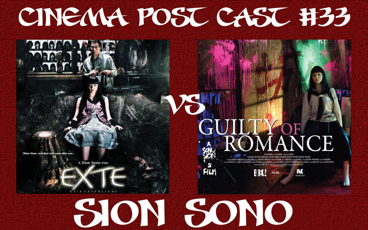 Cinema Post Cast #33: Sion Sono