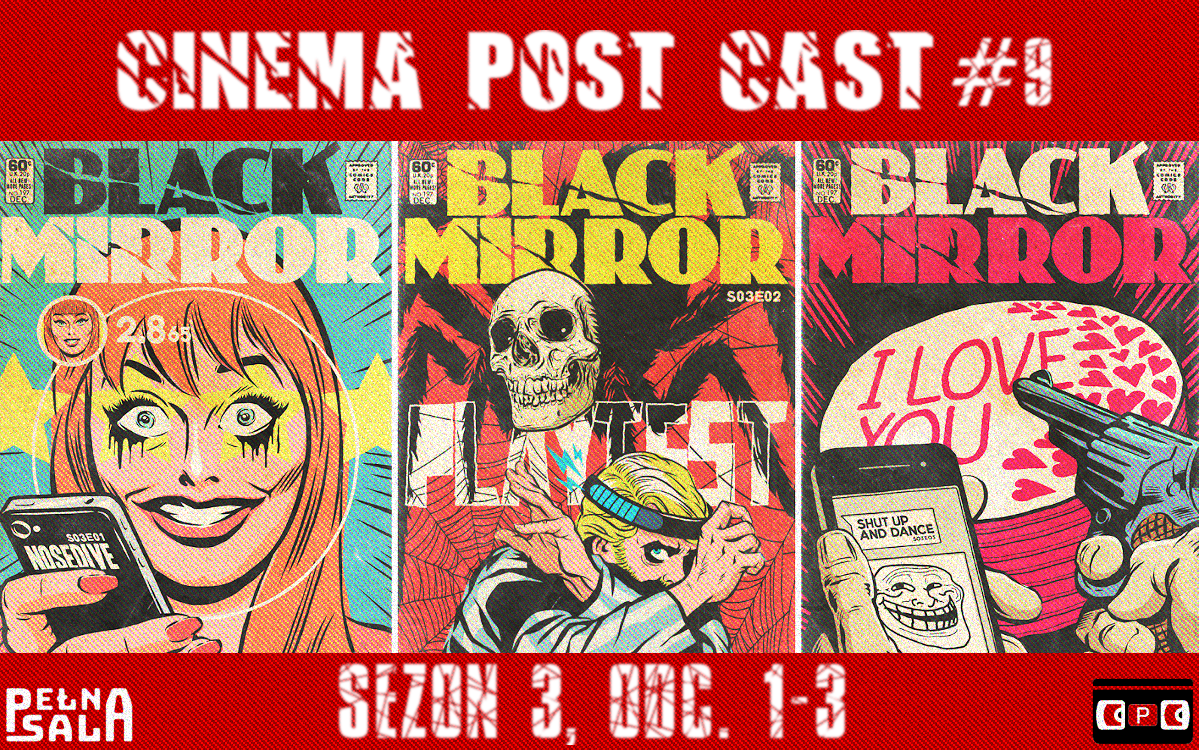 Cinema Post Cast #9: Black Mirror sezon 3, odc 1-3