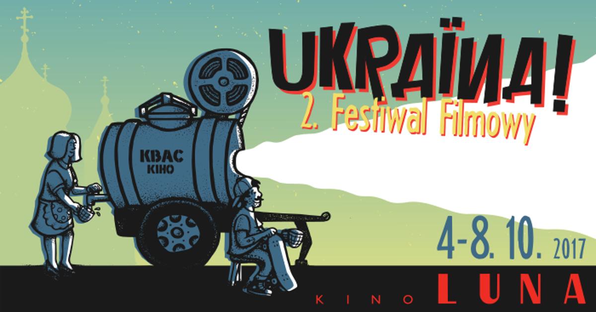 Ukraina! Film Festiwal. Zapowiedź imprezy.