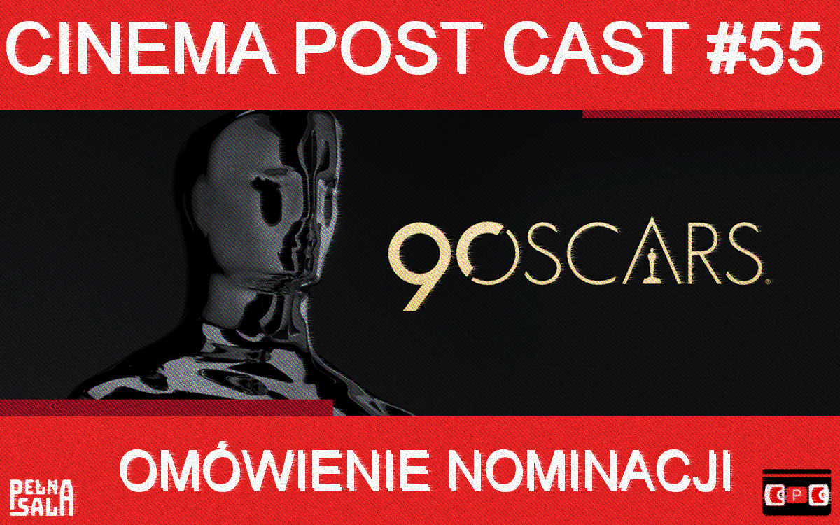 Cinema Post Cast #55: Oscary 2018