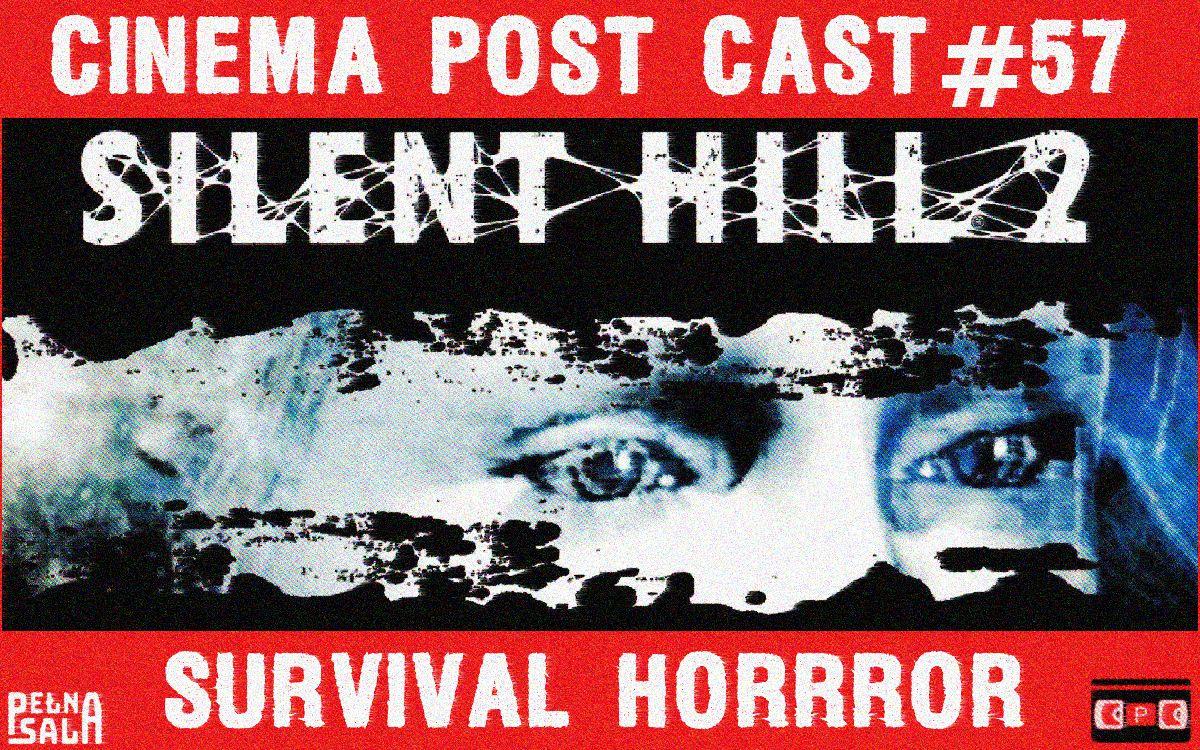 Cinema Post Cast #57: Survival horror –  Silent Hill 2